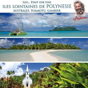 Antoine, Iles...était une fois : Iles lointaines Polynésie - Episode 1