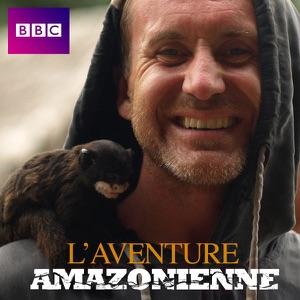 L'aventure amazonienne - Episode 3