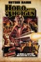 Affiche du film Hobo With A Shotgun