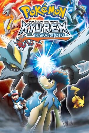 Pokémon the Movie: Kyurem vs. The Sword of Justic e (Dubbed)