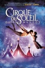 Capa do filme Cirque du Soleil: Outros Mundos (Cirque du Soleil: Worlds Away)