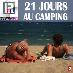 Infrarouge : 21 jours au camping - Episode 1