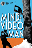 Mind the Video Man: A Think Thank Production