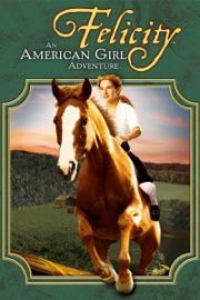 Felicity An American Girl Adventure