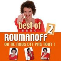 Télécharger Best of 2 Anne Roumanoff, On ne nous dit pas tout ! Episode 16