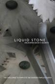 Liquid Stone - Unlocking Gaudi's Secrets
