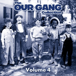 The Our Gang Collection, Vol. 4 - Episode 10