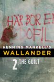 Henning Mankell's Wallander: The Guilt