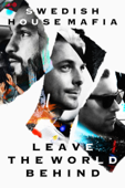 Swedish House Mafia: Leave the World Behind