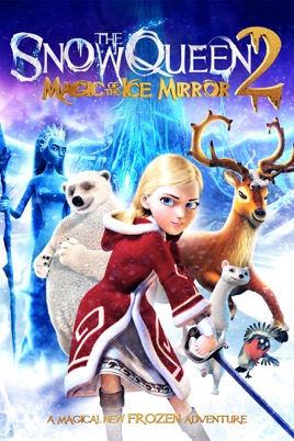 the snow queen_The Snow Queen 2: Magic of the Ice Mirror on iTunes