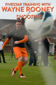 Fivestar Training with Wayne Rooney: Shooting