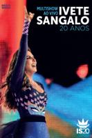 Ivete Sangalo: Multishow Ao Vivo - Ivete Sangalo 20 Anos