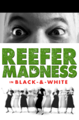 Reefer Madness (In Black & White)