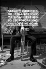 Dr. Insólito (Dr. Strangelove or: How I Learned to Stop Worrying and Love the Bomb)