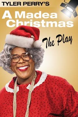 Madea Christmas Play.A Madea Christmas The Play Itunes Tyler Perry S A Madea