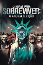 Capa do filme 12 Horas para Sobreviver: O Ano da Eleição