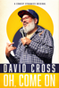 Lance Bangs - David Cross: Oh, Come On  artwork