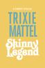 Adrienne Gruben - Trixie Mattel: Skinny Legend  artwork