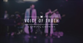 Voice of Truth Casting Crowns Christian Music Video 2019 New Songs Albums Artists Singles Videos Musicians Remixes Image