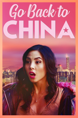 Go Back to China Movie Synopsis, Reviews