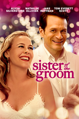 Sister of the Groom Movie Synopsis, Reviews