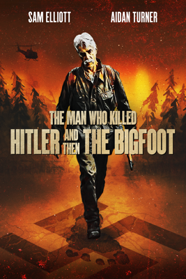 The Man Who Killed Hitler and Then the Bigfoot - Robert D. Krzykowski