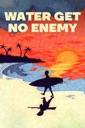 Affiche du film Water Get No Enemy