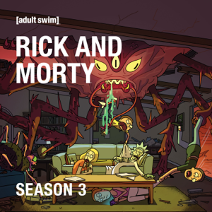 Rick and Morty, Season 3 (Uncensored)