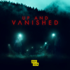 Up and Vanished - Up and Vanished, Season 1  artwork