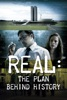 Real: The Plan Behind History