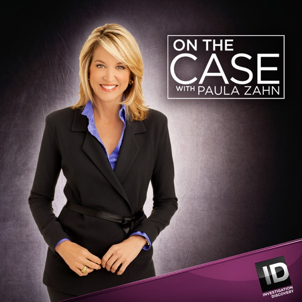 on the case with paula zahn full episodes