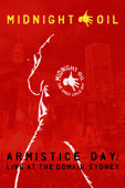 Midnight Oil: Armistice Day - Live at the Domain, Sydney