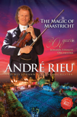 André Rieu: The Magic of Maastricht - 30 Years of the Johann Strauss Orchestra
