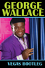 Unknown - George Wallace: The Vegas Bootleg  artwork