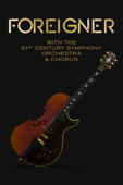 Foreigner: With the 21st Century Symphony Orchestra & Chorus