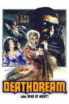 Deathdream  wiki, synopsis
