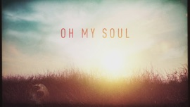 Oh My Soul (Lyric Video) Casting Crowns Christian Music Video 2016 New Songs Albums Artists Singles Videos Musicians Remixes Image