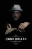 Hand Rolled: A Film About Cigars - Steve Gherebean & Jesse Mariut