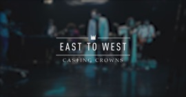 East to West Casting Crowns Christian Music Video 2019 New Songs Albums Artists Singles Videos Musicians Remixes Image