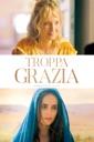 Affiche du film Troppa grazia