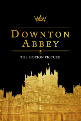 Downton Abbey Movie Synopsis, Reviews
