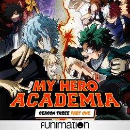 ‎My Hero Academia, Uncut, Season 3, Pt  1