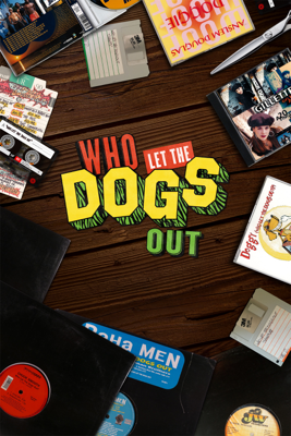 Brent Hodge - Who Let the Dogs Out Grafik