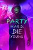 Dominik Hartl - Party Hard, Die Young  artwork