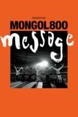 MONGOL800 ‐message‐