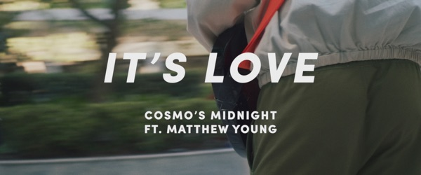 Cosmo's Midnight - It's Love