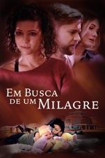 Capa do filme Em Busca de um Milagre