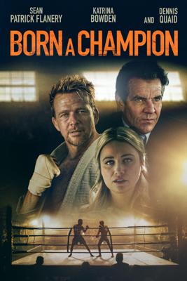Born a Champion Movie Synopsis, Reviews