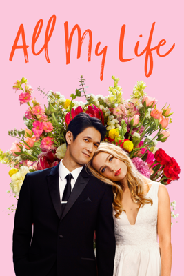 All My Life (2020) Movie Synopsis, Reviews