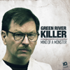 The Green River Killer: Mind of a Monster - The Green River Killer: Mind of a Monster  artwork